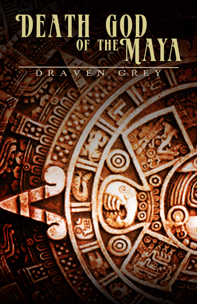 Death God of the Maya Short Story by Draven Grey